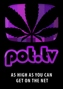 Pot TV - As high as you can get on the net