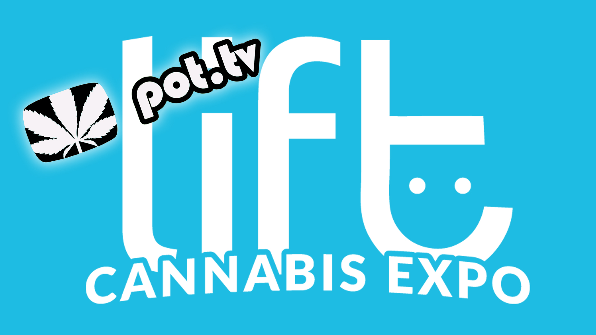 Lift Expo Pot TV Live Coverage
