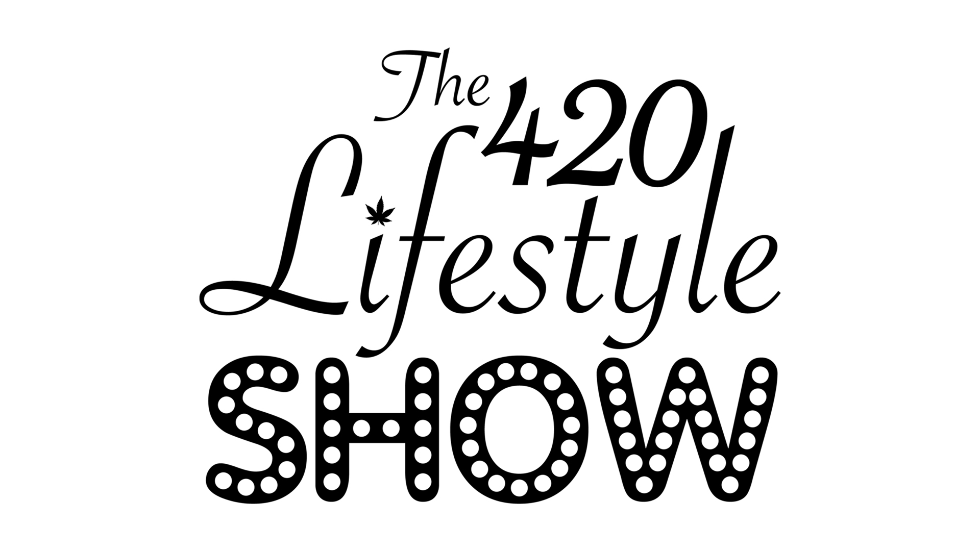 The 420 Lifestyle Show: Summer 'N Smoke 'N Snacks