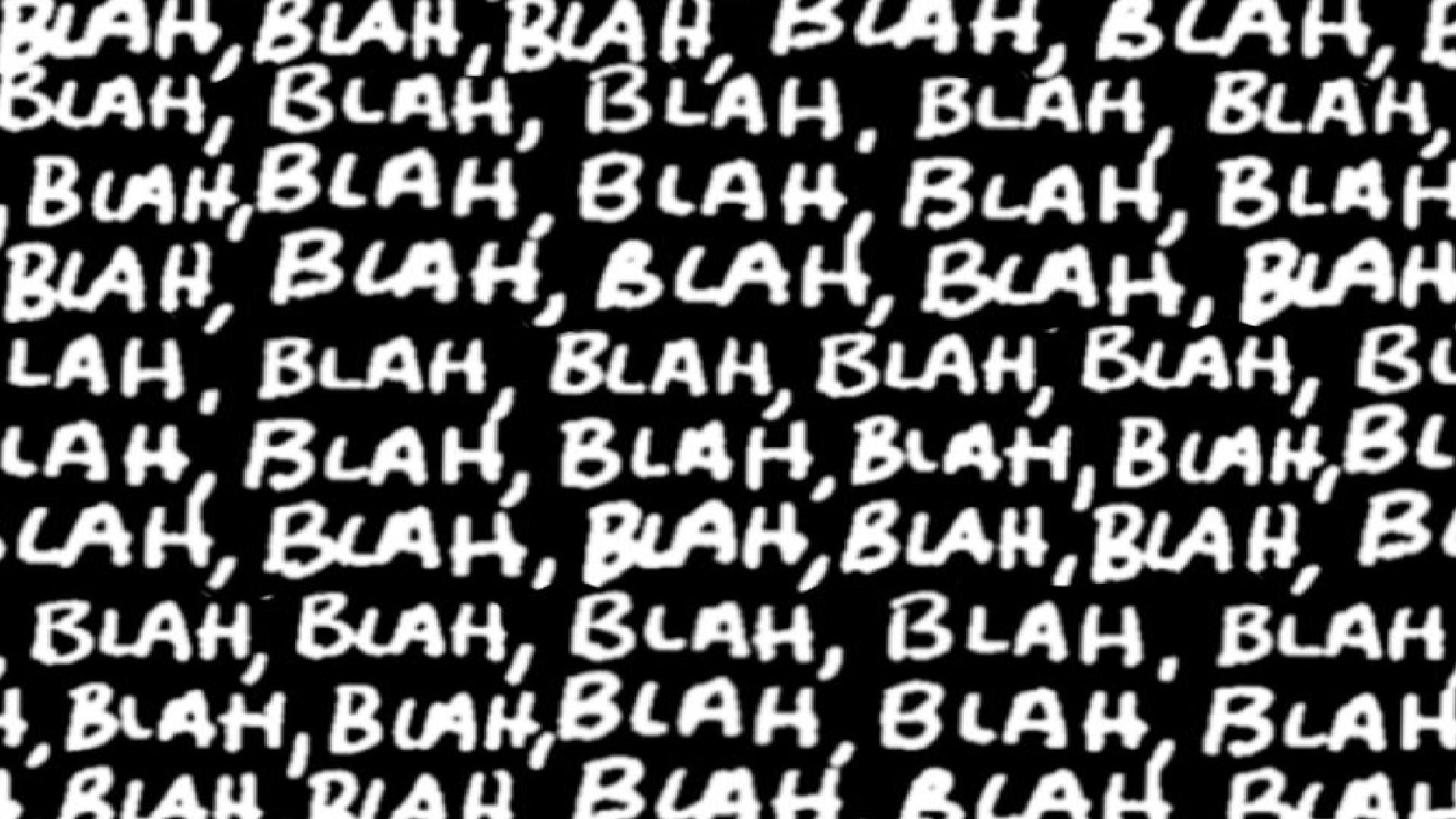 Image result for blah blah blah blah